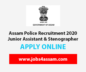 Assam Police Recruitment 2020 for the post Junior Assistant & Stenographer